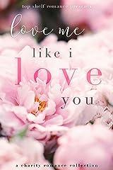 Love Me Like I Love You Kindle Edition