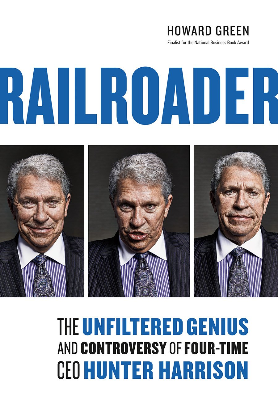 The Unfiltered Genius and Controversy of Four-Time CEO Hunter Harrison Railroader