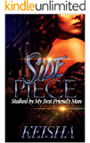 Side Piece: Stalked by my best friends man