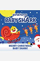 Baby Shark: Merry Christmas, Baby Shark! Kindle Edition