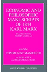 The Economic and Philosophic Manuscripts of 1844 and the Communist Manifesto (Great Books in Philosophy) Kindle Edition