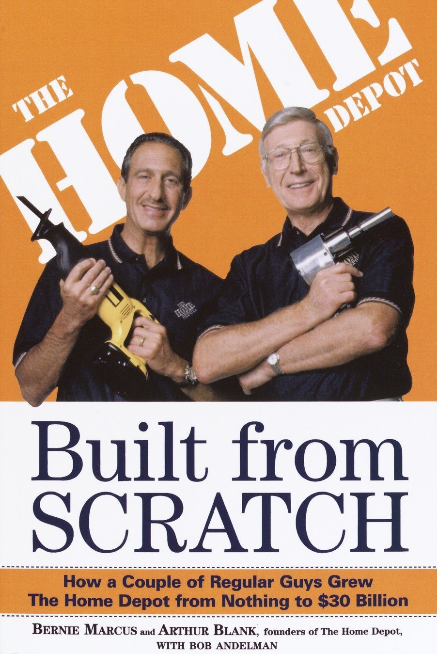 Read Online Built from Scratch: How a Couple of Regular Guys Grew The Home Depot from Nothing to $30 Billion ebook