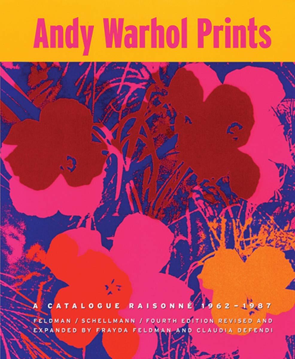 Andy Warhol A Catalogue Raisonn/é 1962-1987 Prints