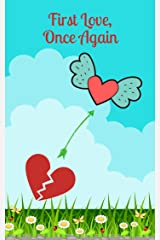 First Love, Once Again Kindle Edition