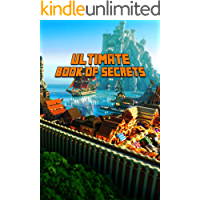 Ultimate Book of Secrets: Unbelievable Game Secrets You Coudn't Imagine Before! Game Tips & Tricks, Hints and Secrets for All Minecrafters. (Books For Minecrafters)