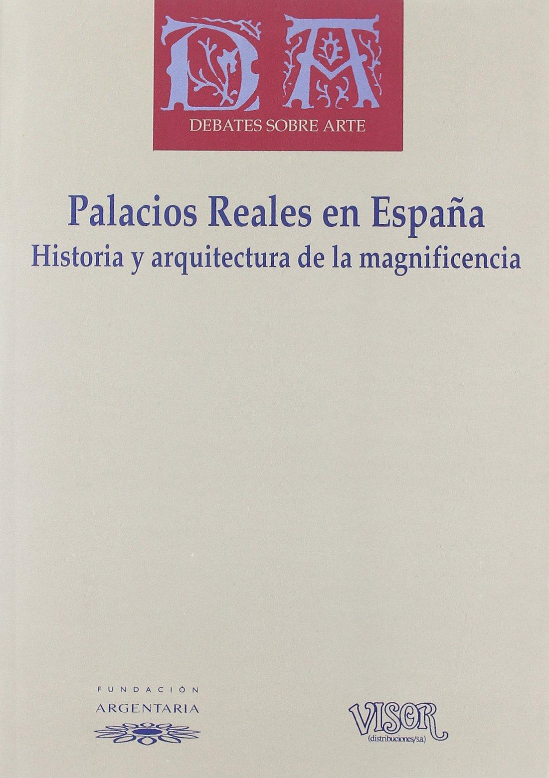 PALACIOS REALES EN ESPAÑA.HISTORIA Y ARQUITECTURA MAGNIFICIE: Amazon.es: VVAA: Libros