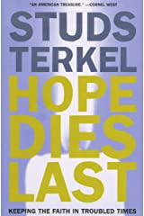 Hope Dies Last: Keeping the Faith In Troubled Times Kindle Edition