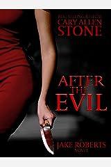 After the Evil: A Jake Roberts Novel Kindle Edition