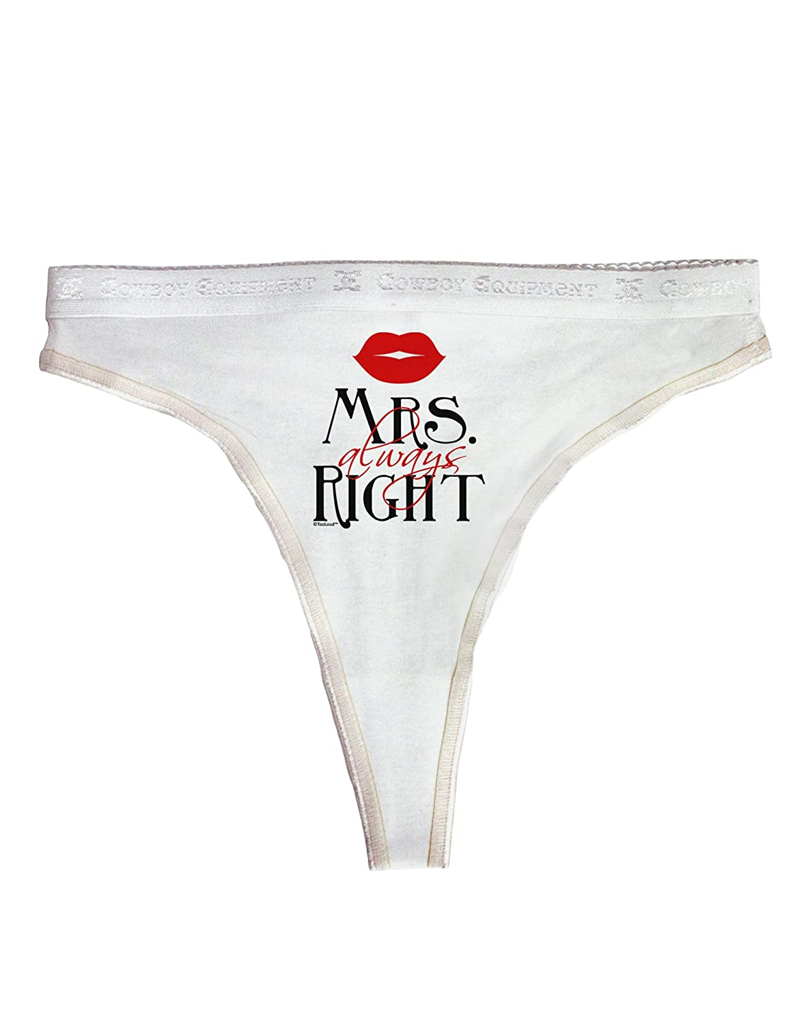 42600d2bce Amazon.com  TooLoud Matching Husband and Wife Designs - Mrs Always Right Womens  Thong Underwear - White - Medium  Clothing