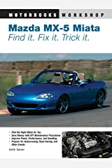 Mazda MX-5 Miata: Find It. Fix It. Trick It. (Motorbooks Workshop) Paperback