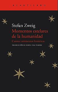Momentos estelares de la humanidad: Catorce miniaturas históricas (El Acantilado nº 64) (