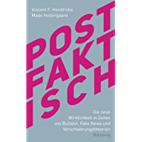 Postfaktisch: Die neue Wirklichkeit in Zeiten von Bullshit, Fake News und Verschwörungstheorien