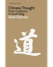 Chinese Thought: From Confucius to Cook Ding (Pelican Books)
