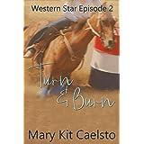 Turn and Burn (Western Star Book 2)