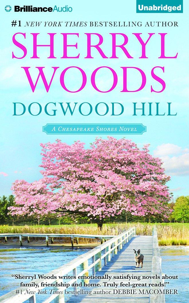 Dogwood Hill (Chesapeake Shores Series)