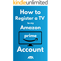 How to Register a TV to my Amazon Prime Account: 3 Step Guide on How to Register my TV to my Amazon Account with…
