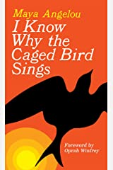 I Know Why the Caged Bird Sings Mass Market Paperback