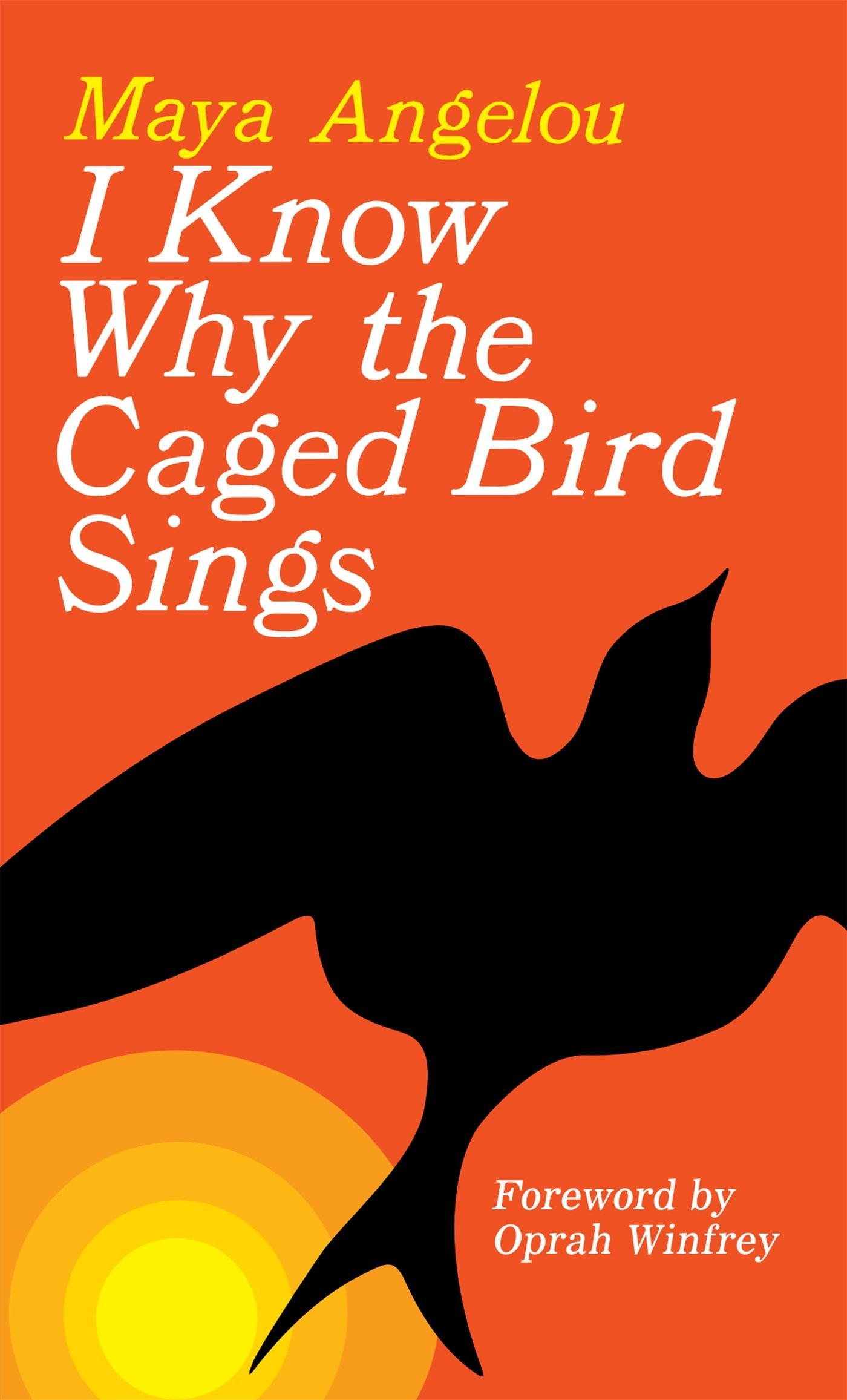 I Know Why the Caged Bird Sings: Angelou, Maya, Winfrey, Oprah ...