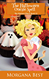 The Halloween Onesie Spell: Cozy Mystery (The Kitchen Witch Book 13)
