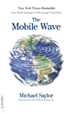 The Mobile Wave: How Mobile Intelligence Will Change Everything (English Edition)