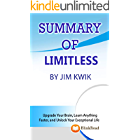 Summary of Limitless By Jim Kwik: Upgrade Your Brain, Learn Anything Faster, and Unlock Your Exceptional Life
