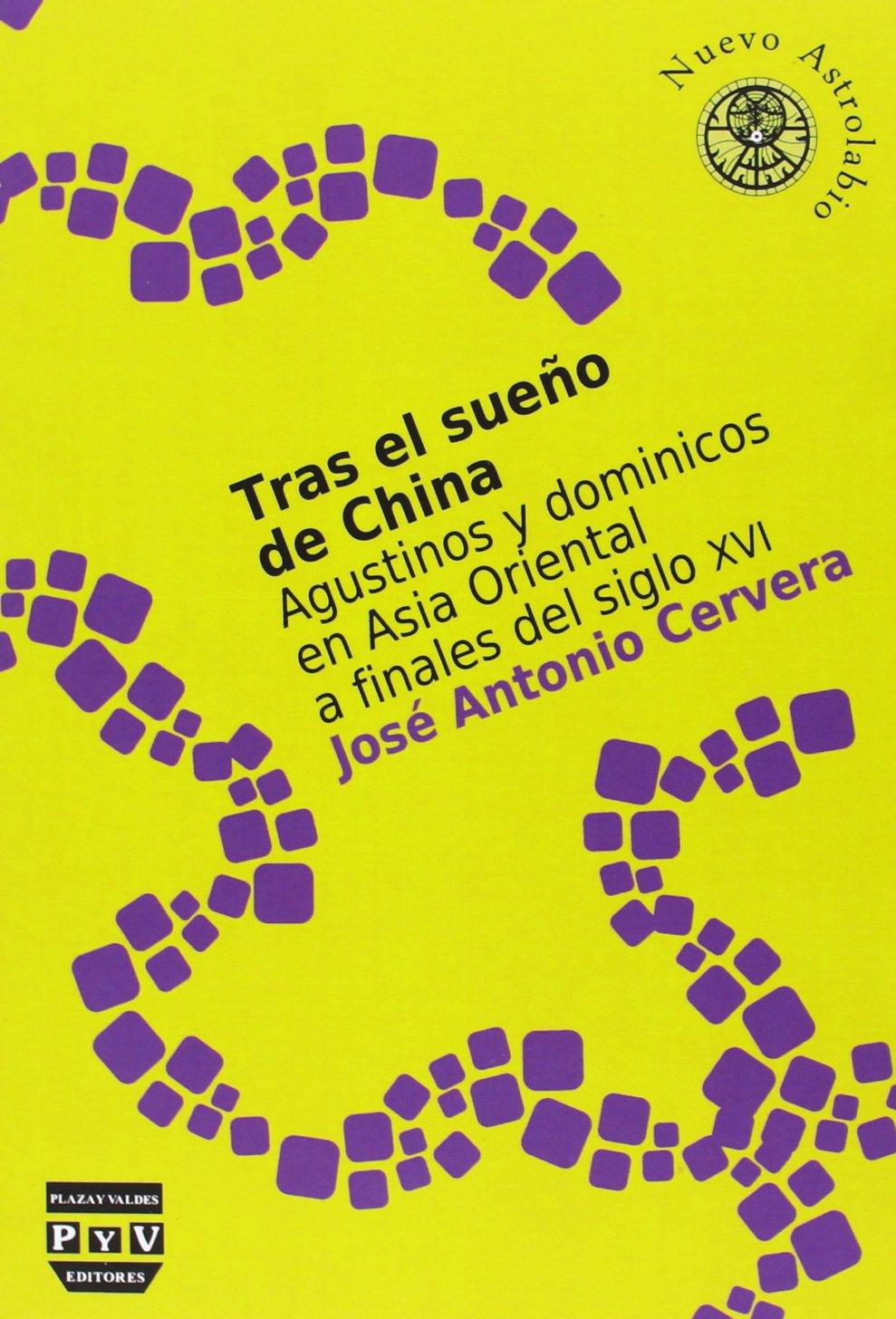AGUSTINOS Y DOMINICOS EN ASIA ORIENTAL A FINALES DEL SIGLO XVI Nuevo Astrolabio: Amazon.es: José Antonio Cervera Jiménez: Libros