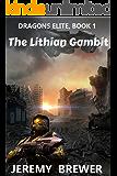 The Lithian Gambit (Dragon's Elite Book 1)
