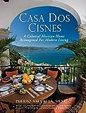 Casa DOS Cisnes - A Colonial Mexican Home