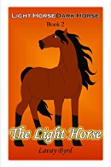 The Light Horse (Light Horse, Dark Horse Book 2) Kindle Edition