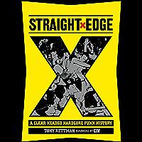 Straight Edge: A Clear-Headed Hardcore Punk History (English Edition)
