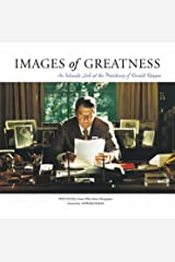 Images of Greatness: An Intimate Look at the Presidency of Ronald Reagan Hardcover