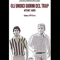 Gli undici giorni del Trap. Atene 1983 (e-Contropiede)