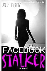 Facebook Stalker: Novel (Sex-Psycho-Thriller) Kindle Edition