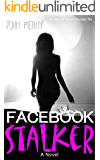 Facebook Stalker: Novel (A fast-paced thriller)