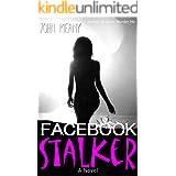 Facebook Stalker: Novel (Sex-Psycho-Thriller)