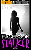 Facebook Stalker: Novel (Sex-Psycho-Thriller )