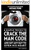 6 Simple Tricks To CRACK THE MAN CODE And Get Any Guy To Open His Heart