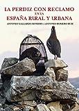La perdiz con reclamo en la España rural y urbana