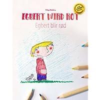 Egbert wird rot/Egbert blir rød: Zweisprachiges Bilderbuch ab 3 Jahre Deutsch-Norwegisch (bilingual/zweisprachig)