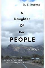 A Daughter Of Her People: Technium, V. 2 Kindle Edition