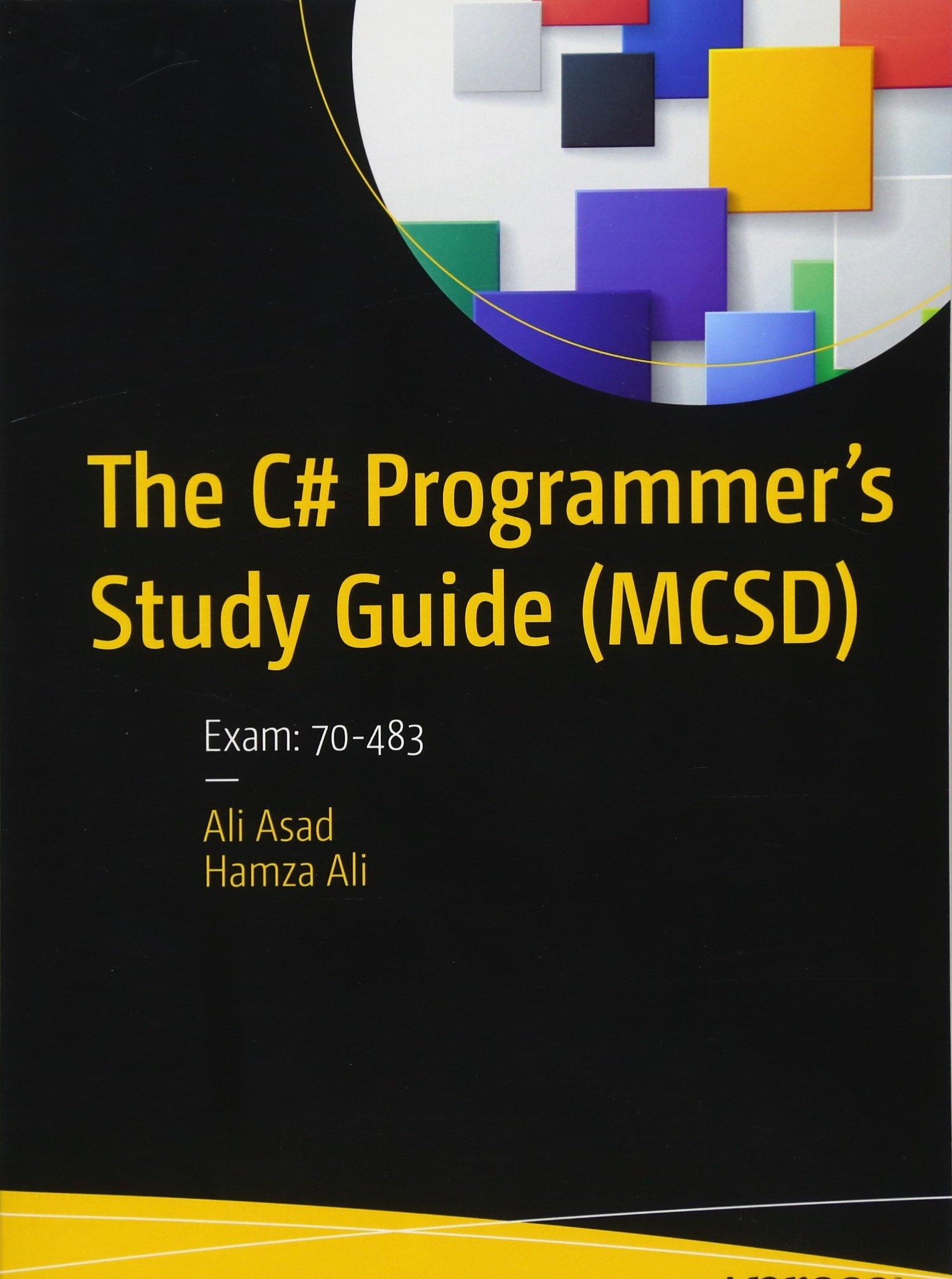 The C Programmers Study Guide Mcsd Exam 70 483 Ali Asad