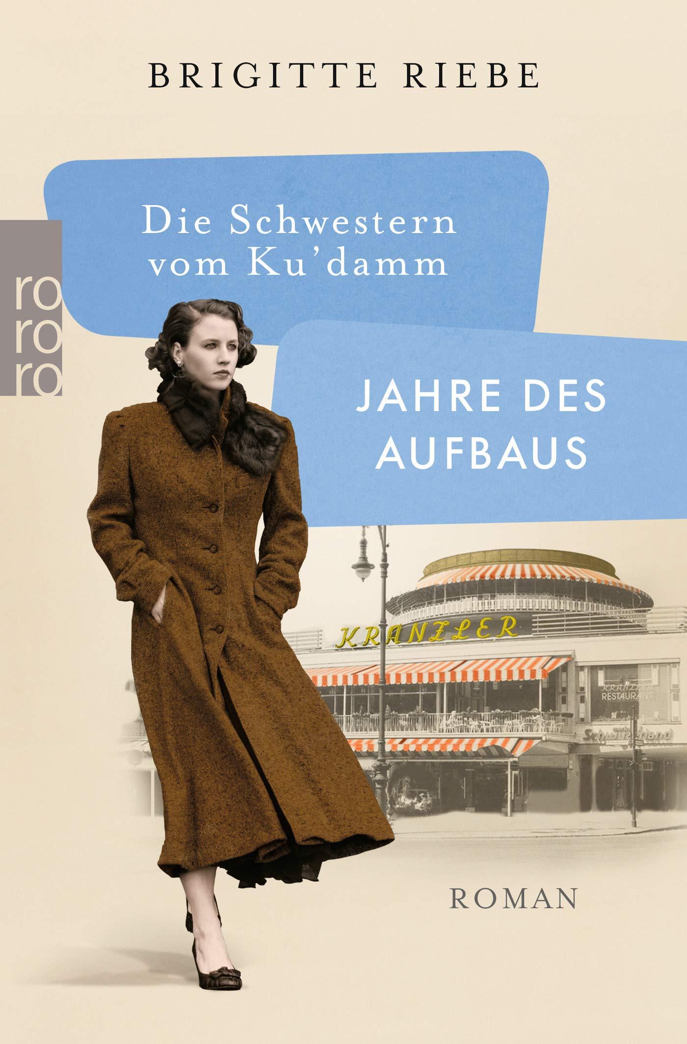 Die Schwestern Vom Ku'damm  Jahre Des Aufbaus  Die 50er Jahre Trilogie Band 1