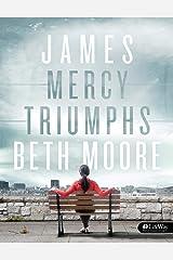 James - Bible Study Book: Mercy Triumphs Paperback