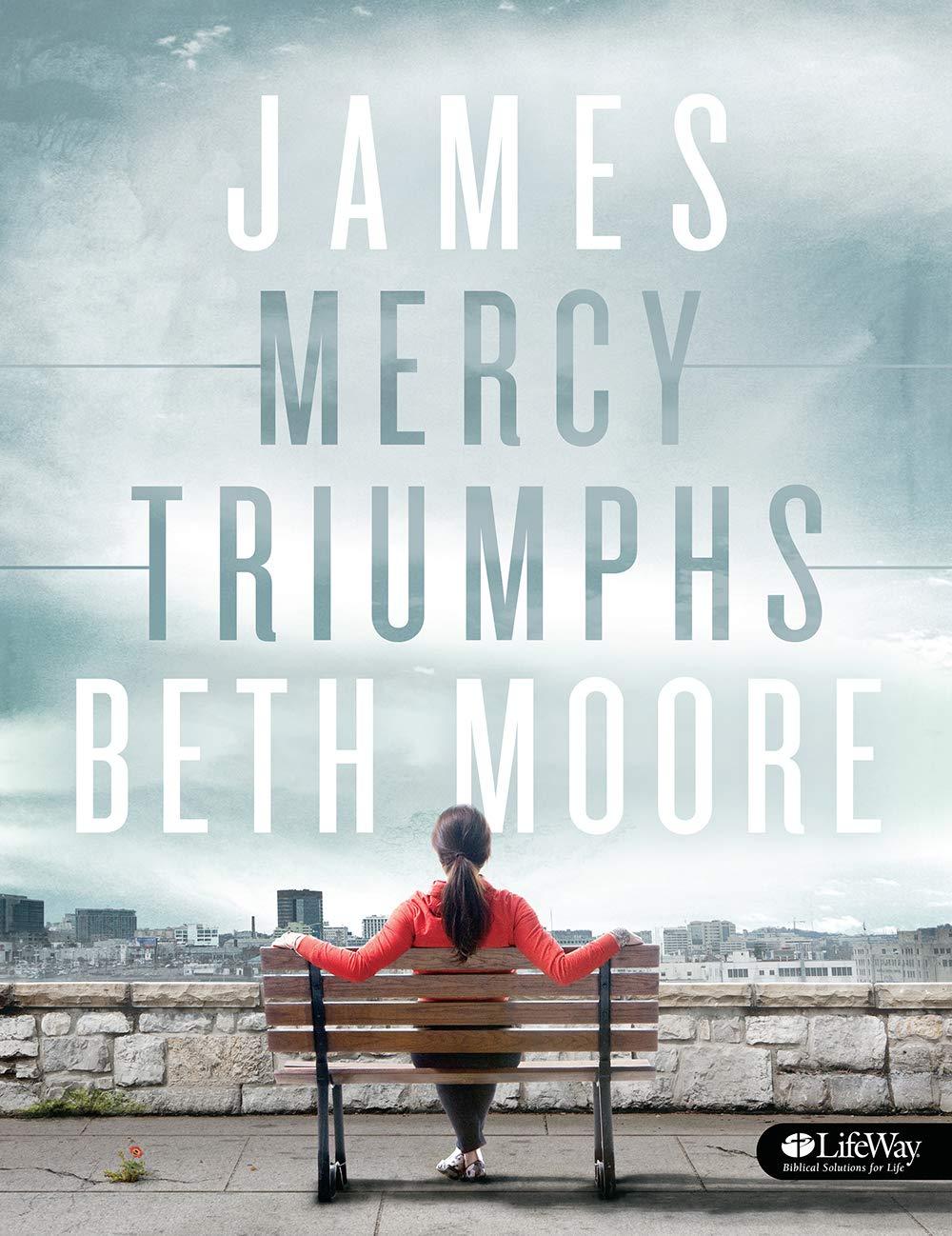 James – Bible Study Book: Mercy Triumphs