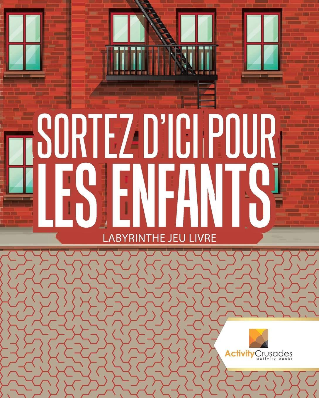 Sortez DIci Pour Les Enfants : Labyrinthe Jeu Livre (French ...