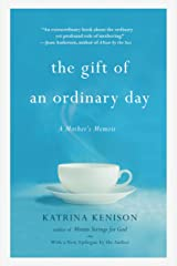 The Gift of an Ordinary Day: A Mother's Memoir Kindle Edition