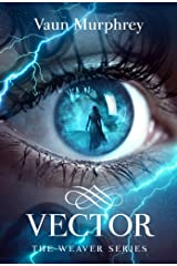 VECTOR (The Weaver Series Book 3) Kindle Edition