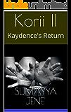 Korii II: Kaydence's Return (Korii Reign Book 2)