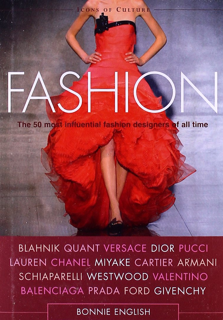 Fashion The 50 Most Influential Fashion Designers Of All Time Icons Of Culture English Bonnie 9780764162947 Amazon Com Books