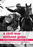 A Civil War Without Guns: The Lessons of the 1984-85 Miners' Strike